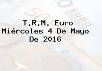 T.R.M. Euro Miércoles 4 De Mayo De 2016