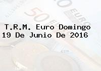 T.R.M. Euro Domingo 19 De Junio De 2016