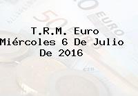 T.R.M. Euro Miércoles 6 De Julio De 2016