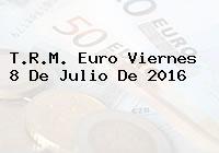 T.R.M. Euro Viernes 8 De Julio De 2016