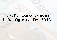 T.R.M. Euro Jueves 11 De Agosto De 2016