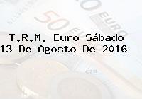 T.R.M. Euro Sábado 13 De Agosto De 2016
