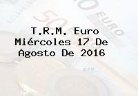 T.R.M. Euro Miércoles 17 De Agosto De 2016