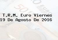 T.R.M. Euro Viernes 19 De Agosto De 2016