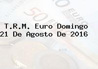 T.R.M. Euro Domingo 21 De Agosto De 2016