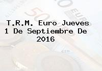 T.R.M. Euro Jueves 1 De Septiembre De 2016