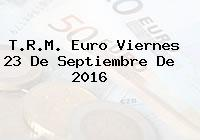 T.R.M. Euro Viernes 23 De Septiembre De 2016
