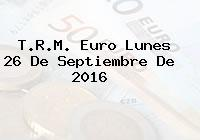 T.R.M. Euro Lunes 26 De Septiembre De 2016