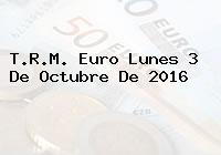 T.R.M. Euro Lunes 3 De Octubre De 2016