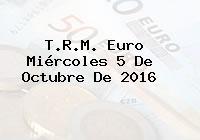 T.R.M. Euro Miércoles 5 De Octubre De 2016