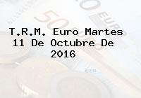 T.R.M. Euro Martes 11 De Octubre De 2016