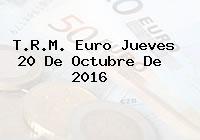 T.R.M. Euro Jueves 20 De Octubre De 2016