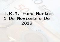 T.R.M. Euro Martes 1 De Noviembre De 2016