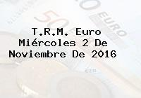 T.R.M. Euro Miércoles 2 De Noviembre De 2016