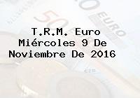 T.R.M. Euro Miércoles 9 De Noviembre De 2016