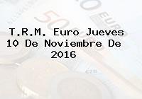 T.R.M. Euro Jueves 10 De Noviembre De 2016
