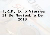 T.R.M. Euro Viernes 11 De Noviembre De 2016