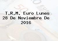 T.R.M. Euro Lunes 28 De Noviembre De 2016