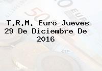 T.R.M. Euro Jueves 29 De Diciembre De 2016