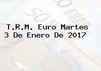 T.R.M. Euro Martes 3 De Enero De 2017