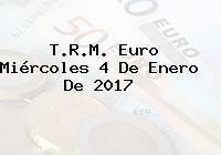 T.R.M. Euro Miércoles 4 De Enero De 2017