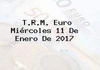 T.R.M. Euro Miércoles 11 De Enero De 2017