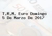 T.R.M. Euro Domingo 5 De Marzo De 2017