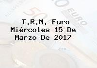 T.R.M. Euro Miércoles 15 De Marzo De 2017