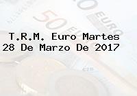 T.R.M. Euro Martes 28 De Marzo De 2017