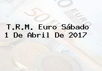 T.R.M. Euro Sábado 1 De Abril De 2017