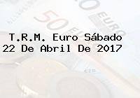 T.R.M. Euro Sábado 22 De Abril De 2017