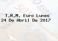 T.R.M. Euro Lunes 24 De Abril De 2017