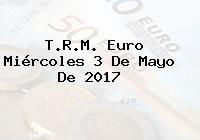 T.R.M. Euro Miércoles 3 De Mayo De 2017