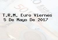 T.R.M. Euro Viernes 5 De Mayo De 2017