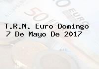 T.R.M. Euro Domingo 7 De Mayo De 2017