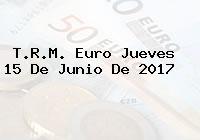 T.R.M. Euro Jueves 15 De Junio De 2017