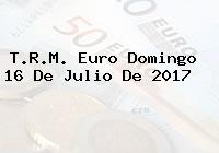 T.R.M. Euro Domingo 16 De Julio De 2017