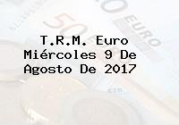 T.R.M. Euro Miércoles 9 De Agosto De 2017