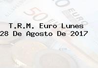 T.R.M. Euro Lunes 28 De Agosto De 2017