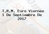 T.R.M. Euro Viernes 1 De Septiembre De 2017