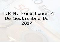 T.R.M. Euro Lunes 4 De Septiembre De 2017