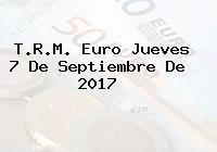 T.R.M. Euro Jueves 7 De Septiembre De 2017