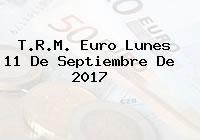 T.R.M. Euro Lunes 11 De Septiembre De 2017
