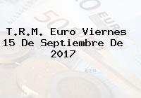 T.R.M. Euro Viernes 15 De Septiembre De 2017