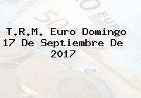 T.R.M. Euro Domingo 17 De Septiembre De 2017