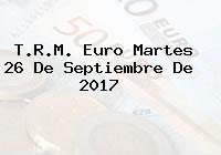 T.R.M. Euro Martes 26 De Septiembre De 2017