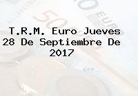 T.R.M. Euro Jueves 28 De Septiembre De 2017