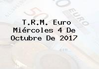 T.R.M. Euro Miércoles 4 De Octubre De 2017