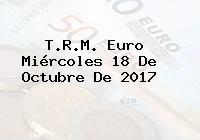 T.R.M. Euro Miércoles 18 De Octubre De 2017