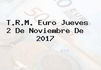 T.R.M. Euro Jueves 2 De Noviembre De 2017